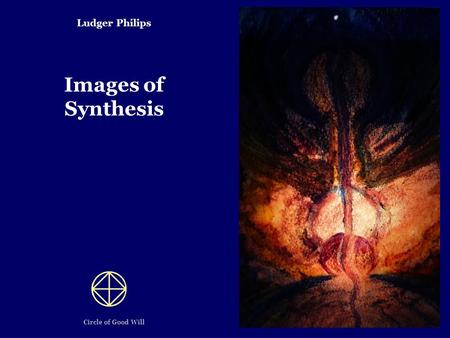 Ludger Philips Images of Synthesis Circle of Good Will.