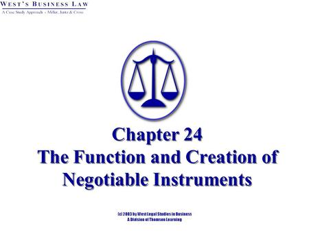 Chapter 24 The Function and Creation of Negotiable Instruments.