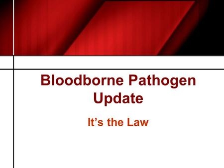 Bloodborne Pathogen Update It's the Law. 1991 OSHA BBP Standard Written exposure control plan Free hepatitis B vaccine Engineering controls Labeling/color.