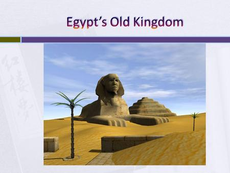 Egypt's Old Kingdom.