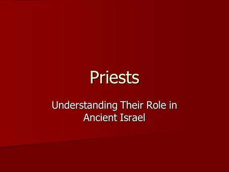 Priests Understanding Their Role in Ancient Israel.