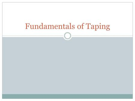 Fundamentals of Taping. Why do ATC's tape? Protective tape is used to prevent injuries and to keep existing injuries from getting worse Must be applied.