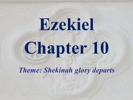 Theme: Shekinah glory departs