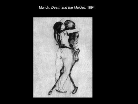 Munch, Death and the Maiden, 1894. Munch, Ashes, 1894.