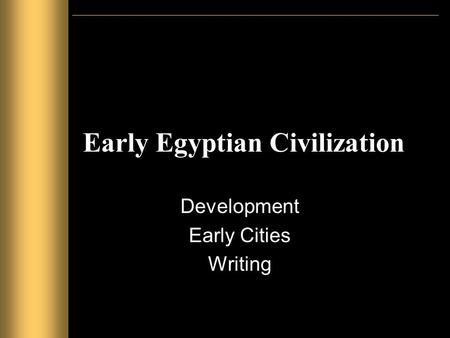 an analysis of water to the development of a working civilization in ancient egypt Describe the salient features of ancient egyptian civilization and provide an analysis of its development and fundamental political, religious, and social institutions work required.