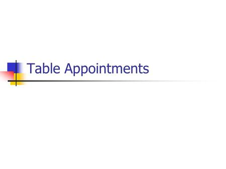 Table Appointments.