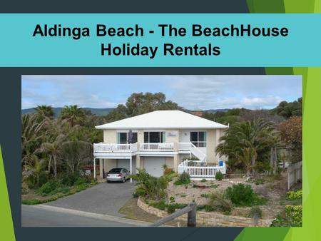 Aldinga Beach - The BeachHouse Holiday Rentals. Aldinga Beach Beach House Holiday Rentals  Situated in the Lower Esplanade area of Aldinga Beach, Magnificent.