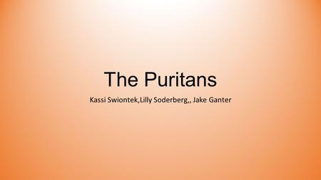 The Puritans Kassi Swiontek,Lilly Soderberg,, Jake Ganter.