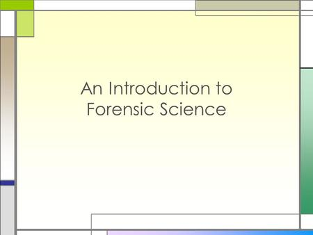 An Introduction to Forensic Science