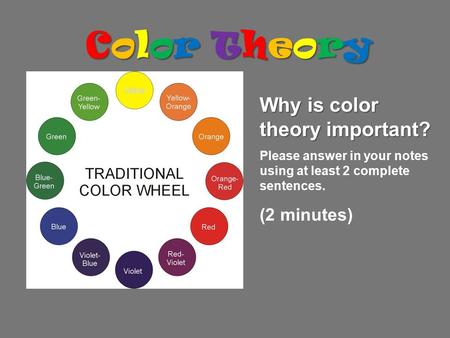 Color Theory Why is color theory important? (2 minutes)