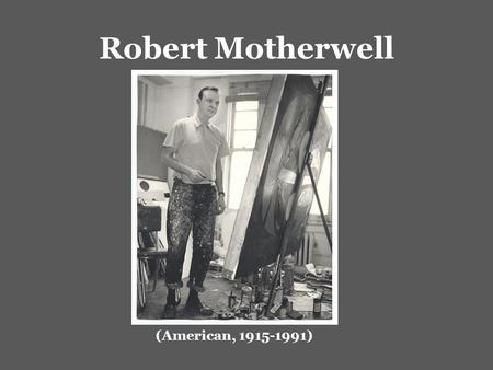 Robert Motherwell (American, 1915-1991). Robert Motherwell Elegy to the Spanish Republic #34 1953-54 Oil on canvas.