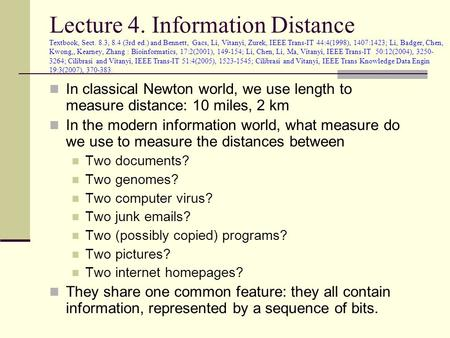 Lecture 4. Information Distance Textbook, Sect. 8.3, 8.4 (3rd ed.) and Bennett, Gacs, Li, Vitanyi, Zurek, IEEE Trans-IT 44:4(1998), 1407:1423; Li, Badger,