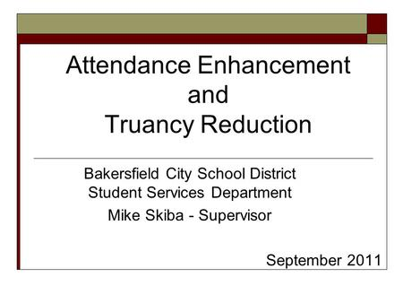 Attendance Enhancement and Truancy Reduction
