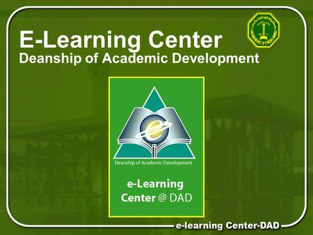 E-Learning Center Deanship of Academic Development.