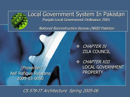 1 Local Government System In Pakistan Punjab Local Government Ordinance 2001 National Reconstruction Bureau (NRB) Pakistan [Presenter] Asif Rafique Rajwana.
