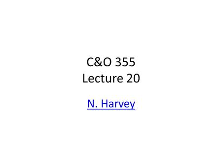 C&O 355 Lecture 20 N. Harvey TexPoint fonts used in EMF. Read the TexPoint manual before you delete this box.: A A A A A A A A A A.