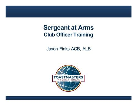 Sergeant at Arms Club Officer Training Jason Finks ACB, ALB.
