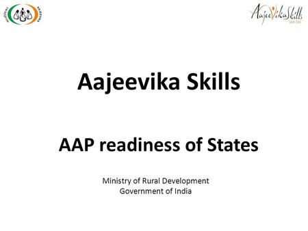 Aajeevika Skills AAP readiness of States Ministry of Rural Development Government of India.