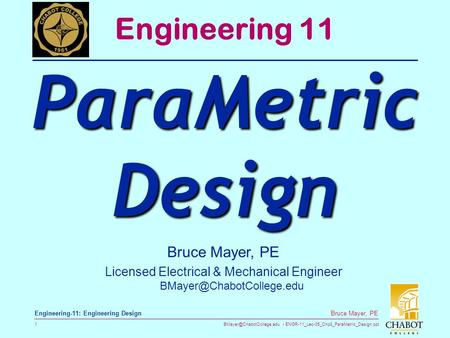 ENGR-11_Lec-05_Chp8_ParaMetric_Design.ppt 1 Bruce Mayer, PE Engineering-11: Engineering Design Bruce Mayer, PE Licensed Electrical.