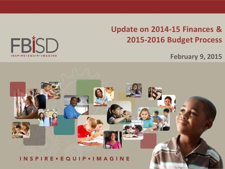 Update on 2014-15 Finances & 2015-2016 Budget Process February 9, 2015 1.