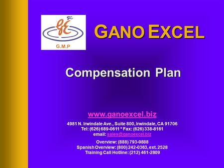 1 Compensation Plan  4981 N. Irwindale Ave., Suite 800, Irwindale, CA 91706 Tel: (626) 689-0611 * Fax: (626) 338-8161