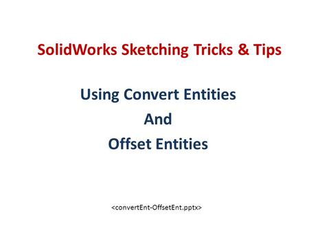 SolidWorks Sketching Tricks & Tips Using Convert Entities And Offset Entities.