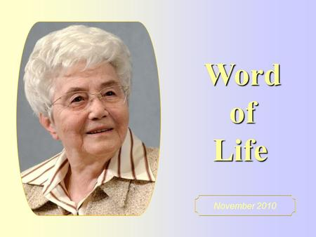 "Word of Life November 2010 ""Blessed are the pure of heart for they shall see God."" (Mt 5,8)"