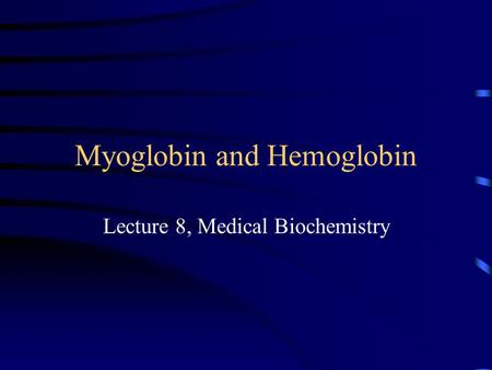 Myoglobin and Hemoglobin