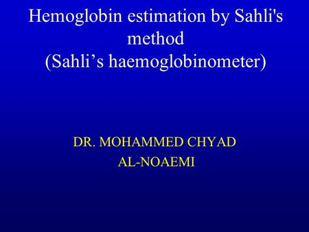 Hemoglobin estimation by Sahli's method (Sahli's haemoglobinometer)