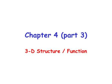 Chapter 4 (part 3) 3-D Structure / Function Animal Scrapie: sheep TME (transmissible mink encephalopathy): mink CWD (chronic wasting disease): muledeer,