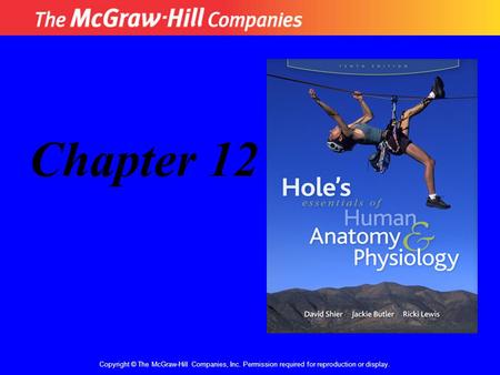 Copyright © The McGraw-Hill Companies, Inc. Permission required for reproduction or display. Chapter 12.