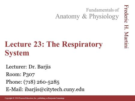 Lecture 23: The Respiratory System