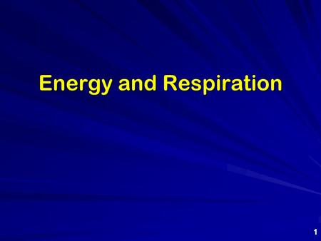 Energy and Respiration 1. Energy and food The amount of energy available from a certain food is sometimes called its calorific value The average adult.
