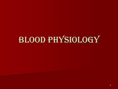 Blood physiology.