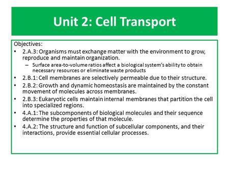 Unit 2: Cell Transport Objectives: