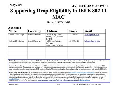 Doc.: IEEE 802.11-07/0693r0 Submission May 2007 Osama Aboul-Magd, Nortel Networks Slide 1 Supporting Drop Eligibility in IEEE 802.11 MAC Notice: This document.