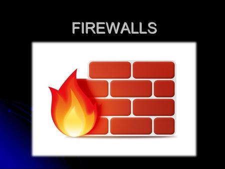 FIREWALLS. What is a Firewall? A firewall is hardware or software (or a combination of hardware and software) that monitors the transmission of packets.