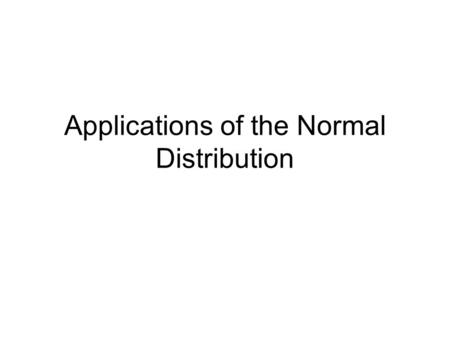 Applications of the Normal Distribution