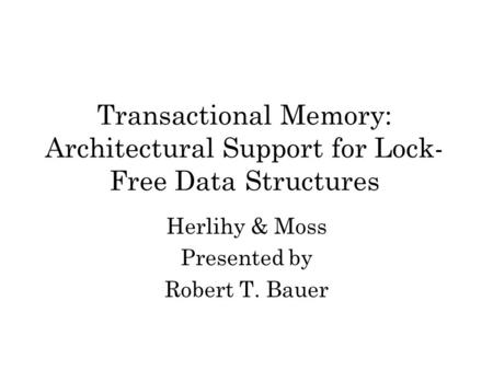 lock free data structures Yes, you read it correctly: a data structure may have some of its functions  blocking and others lock-free and others even wait-free on the.