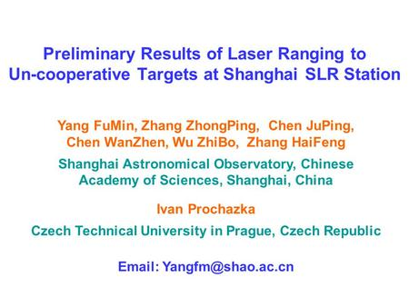 Preliminary Results of Laser Ranging to Un-cooperative Targets at Shanghai SLR Station Yang FuMin, Zhang ZhongPing, Chen JuPing, Chen WanZhen, Wu ZhiBo,