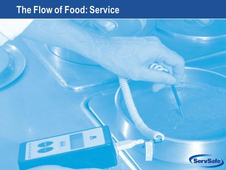 9-1 The Flow of Food: Service. 9-2 Apply Your Knowledge: Test Your Food Safety Knowledge 1.True or False: Cold, potentially hazardous food must be held.