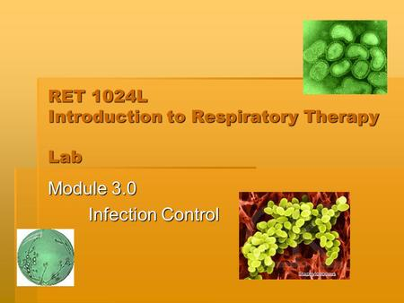 RET 1024L Introduction to Respiratory Therapy Lab