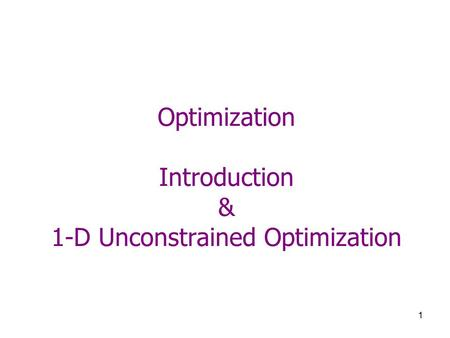 Optimization Introduction & 1-D Unconstrained Optimization