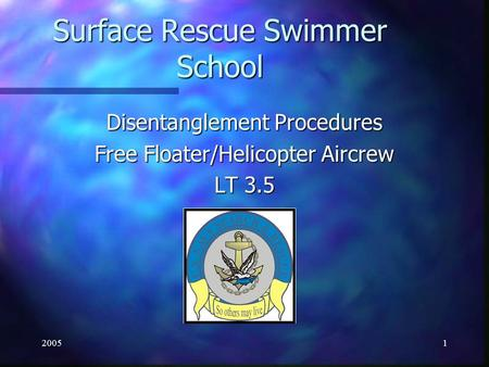 20051 Surface Rescue Swimmer School Disentanglement Procedures Free Floater/Helicopter Aircrew LT 3.5.
