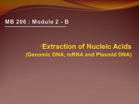 1. Isolation of plasmid DNA During SDS/alkaline lysis, bacterial proteins, broken cell walls, and denatured chromosomal DNA form large complexes that.