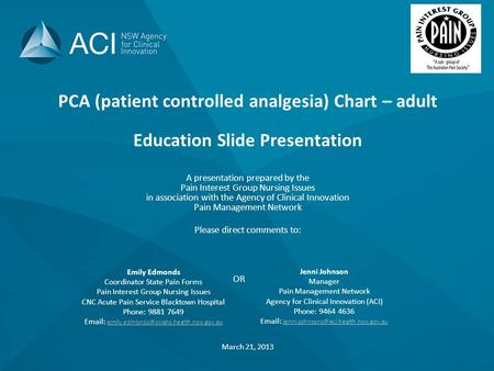 PCA (patient controlled analgesia) Chart – adult Education Slide Presentation A presentation prepared by the Pain Interest Group Nursing Issues in association.