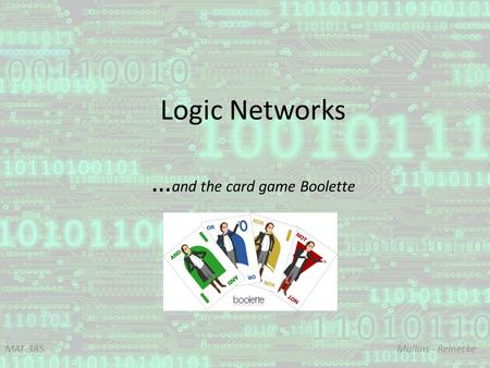 Logic Networks …and the card game Boolette
