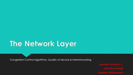 Congestion Control Algorithms, Quality of Service & Internetworking