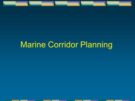 Marine Corridor Planning. The underlying principles for terrestrial and marine biodiversity conservation and corridor planning are often similar. However,