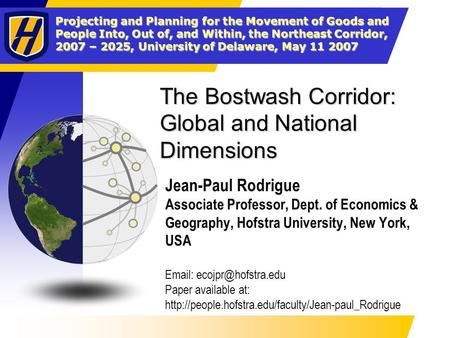 Projecting and Planning for the Movement of Goods and People Into, Out of, and Within, the Northeast Corridor, 2007 – 2025, University of Delaware, May.